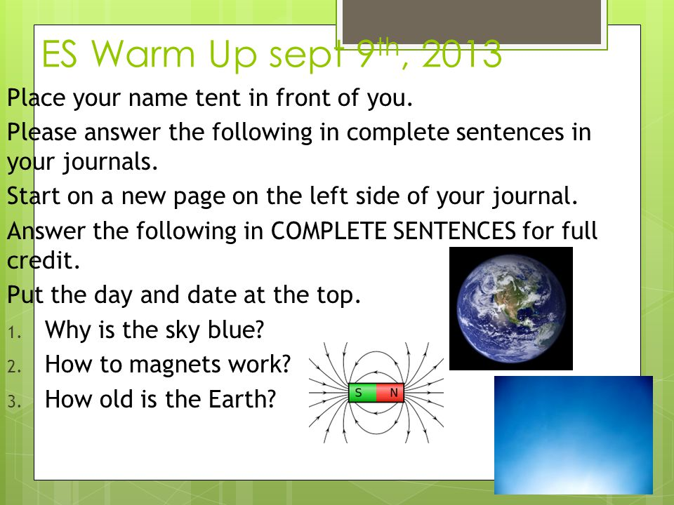 ES Warm Up sept 9th, 2013 Place your name tent in front of you.
