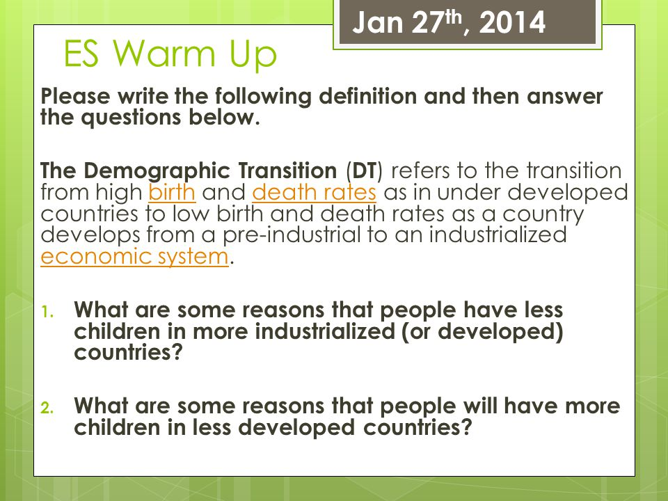 Jan 27th, 2014 ES Warm Up. Please write the following definition and then answer the questions below.