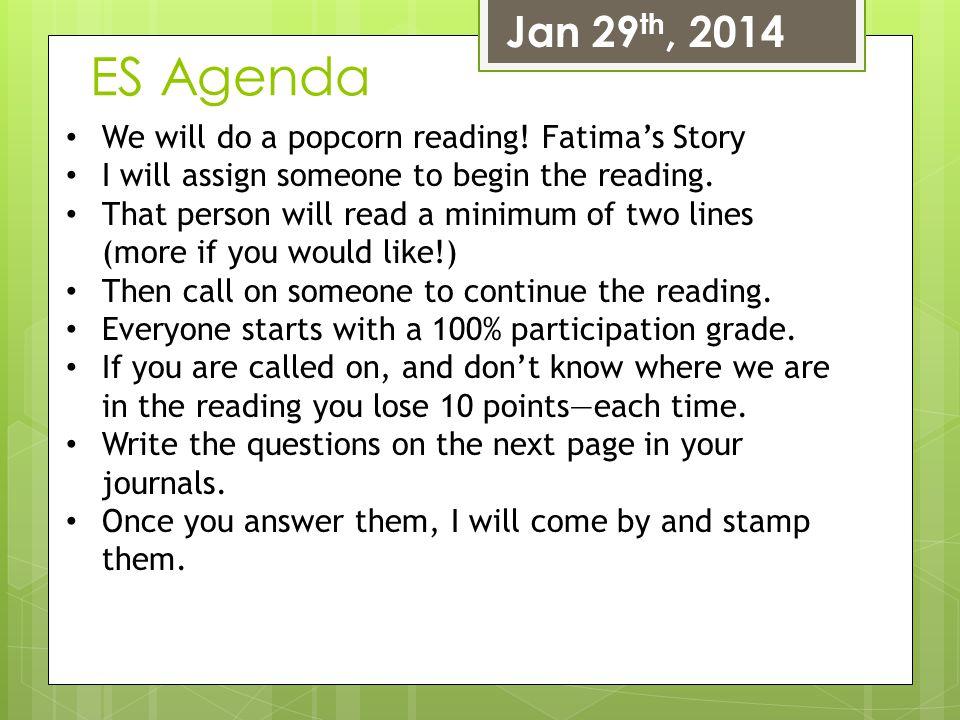 ES Agenda Jan 29th, 2014 We will do a popcorn reading! Fatima's Story