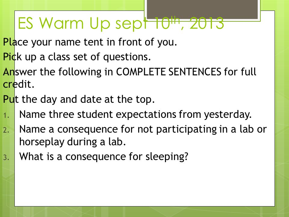 ES Warm Up sept 10th, 2013 Place your name tent in front of you.