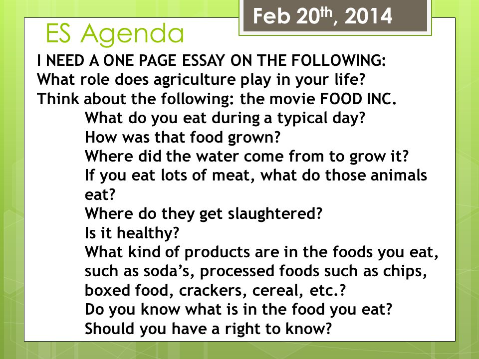 ES Agenda Feb 20th, 2014 I NEED A ONE PAGE ESSAY ON THE FOLLOWING: