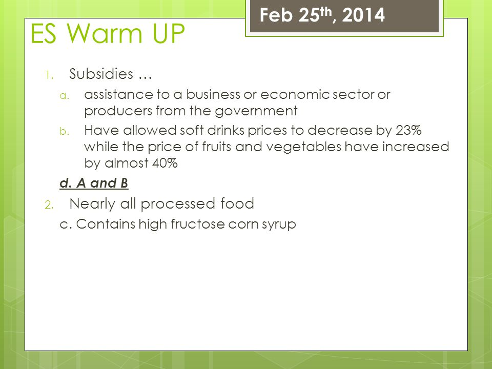 ES Warm UP Feb 25th, 2014 Subsidies … Nearly all processed food
