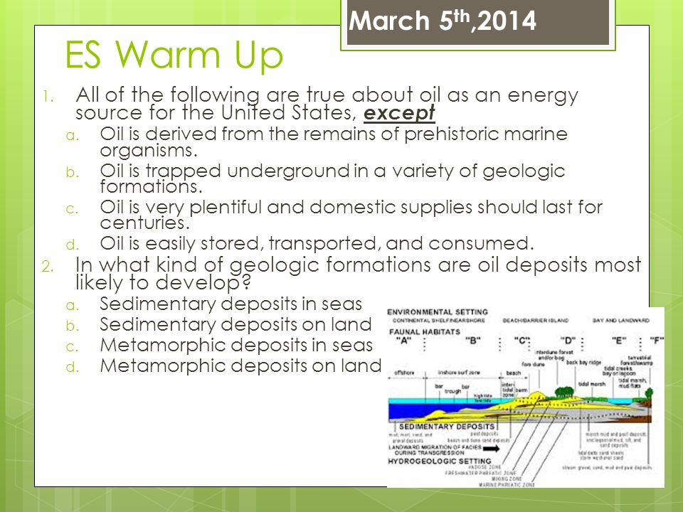 March 5th,2014 ES Warm Up. All of the following are true about oil as an energy source for the United States, except.