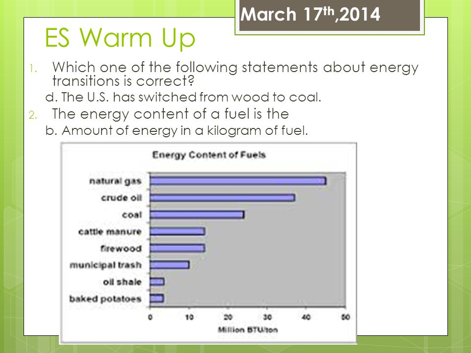 March 17th,2014 ES Warm Up. Which one of the following statements about energy transitions is correct