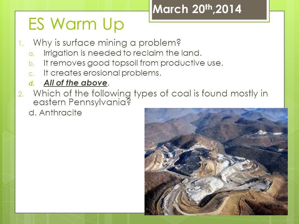 ES Warm Up March 20th,2014 Why is surface mining a problem