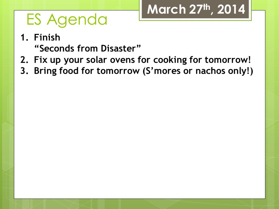 ES Agenda March 27th, 2014 Finish Seconds from Disaster
