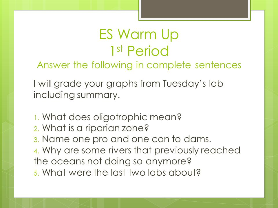 ES Warm Up 1st Period Answer the following in complete sentences