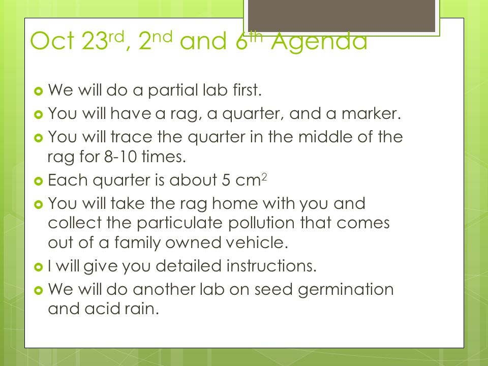 Oct 23rd, 2nd and 6th Agenda We will do a partial lab first.