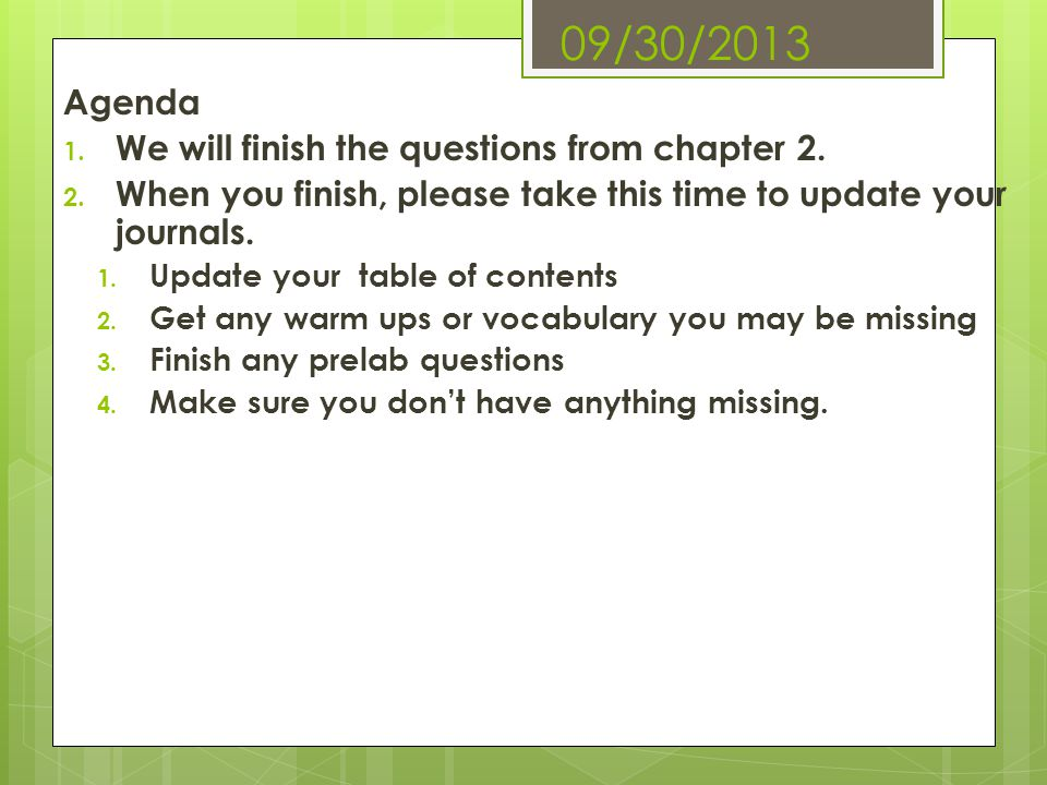 09/30/2013 Agenda We will finish the questions from chapter 2.