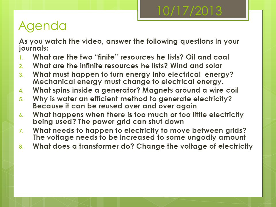10/17/2013 Agenda As you watch the video, answer the following questions in your journals:
