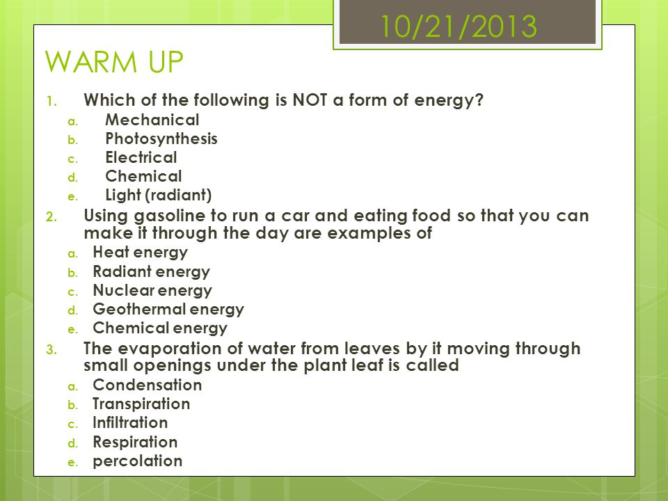 10/21/2013 WARM UP Which of the following is NOT a form of energy