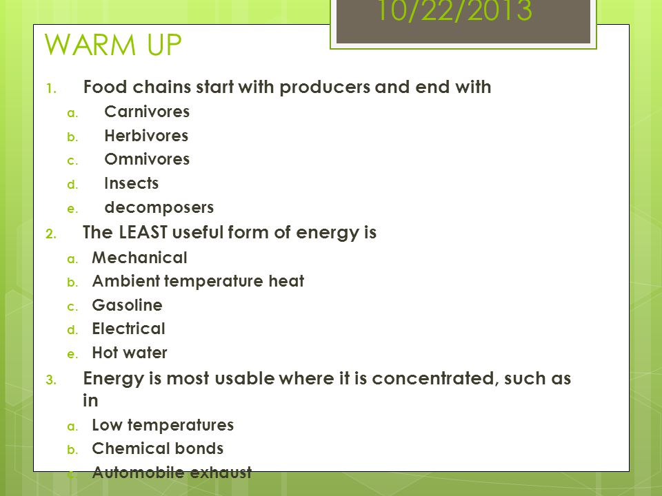 10/22/2013 WARM UP Food chains start with producers and end with