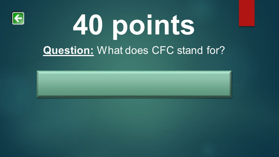 40 points Question: What does CFC stand for