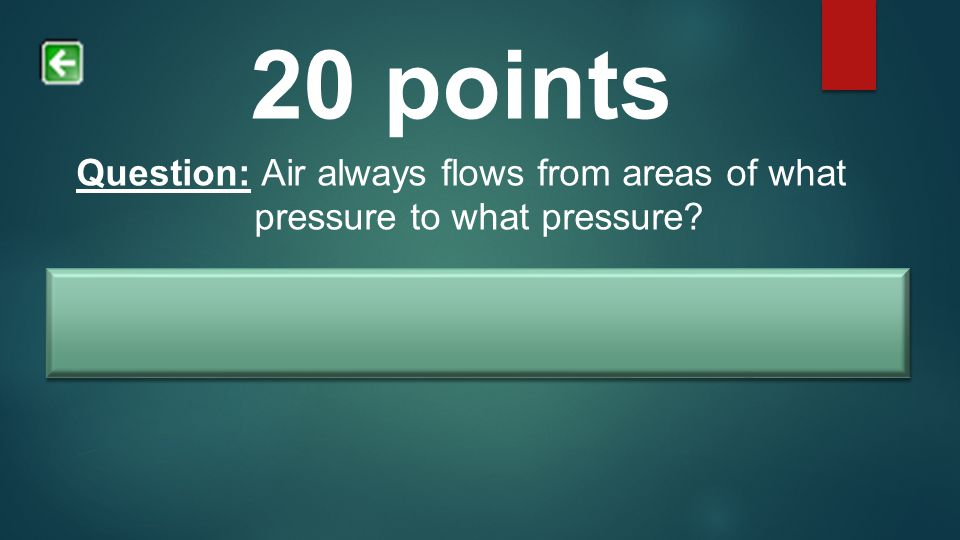 Answer: High pressure to low pressure