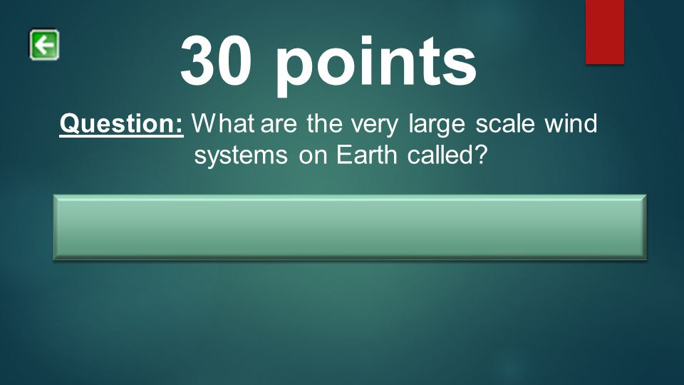 Question: What are the very large scale wind systems on Earth called