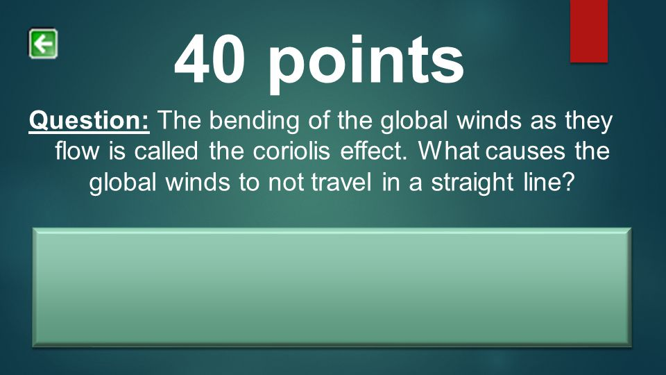 Answer: The Earth's rotation