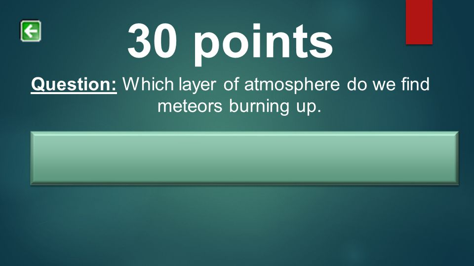 Question: Which layer of atmosphere do we find meteors burning up.