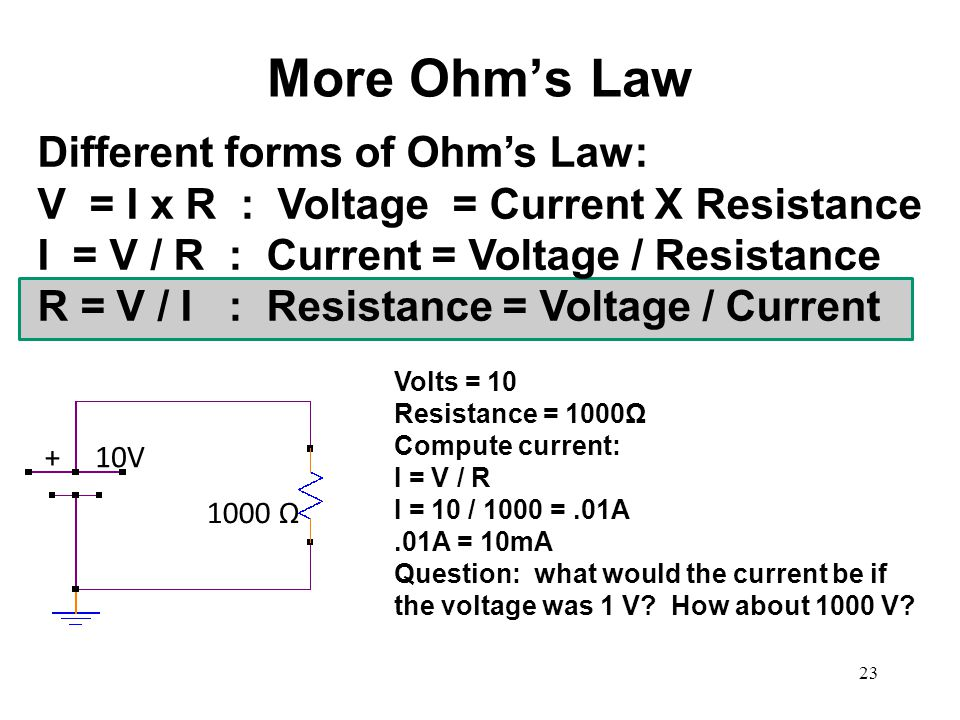 More Ohm's Law Different forms of Ohm's Law: