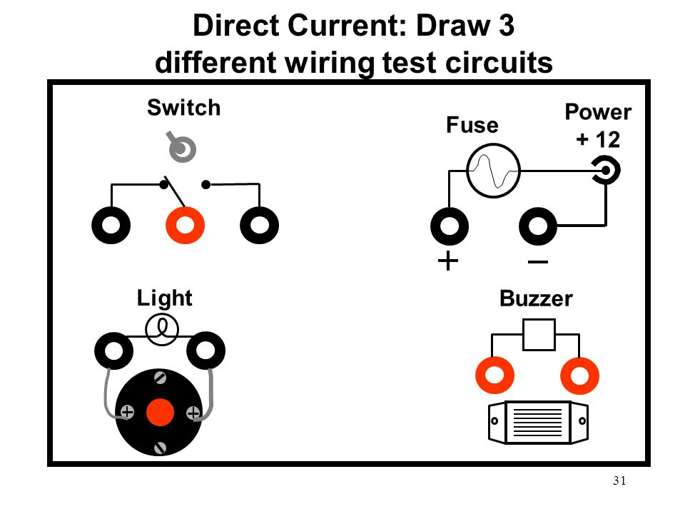 Direct Current: Draw 3 different wiring test circuits