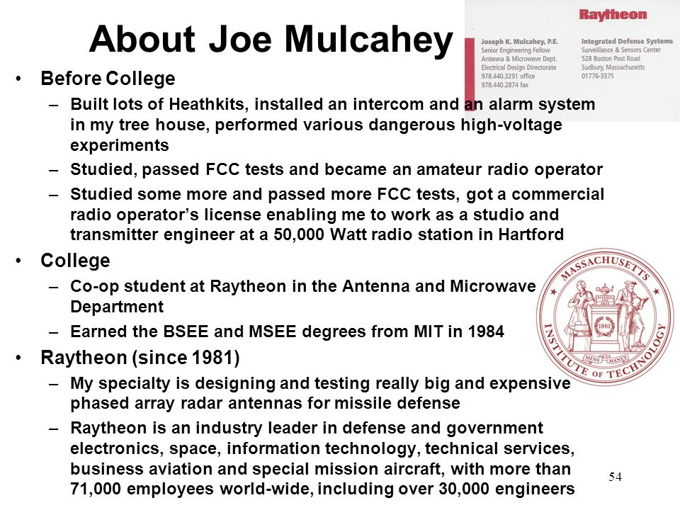 About Joe Mulcahey Before College College Raytheon (since 1981)