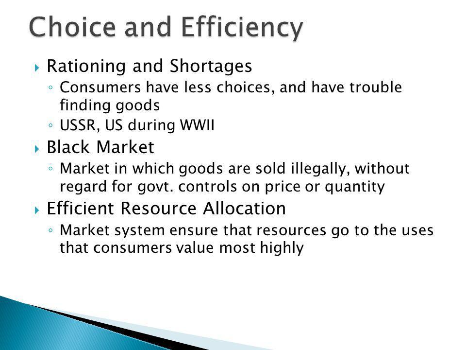 Choice and Efficiency Rationing and Shortages Black Market