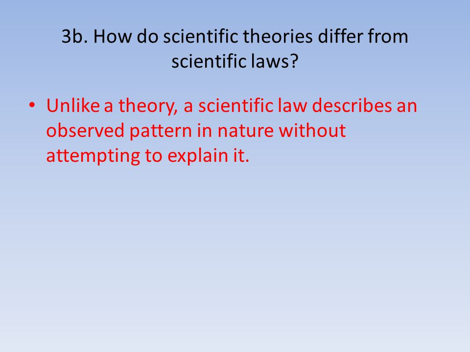 3b. How do scientific theories differ from scientific laws