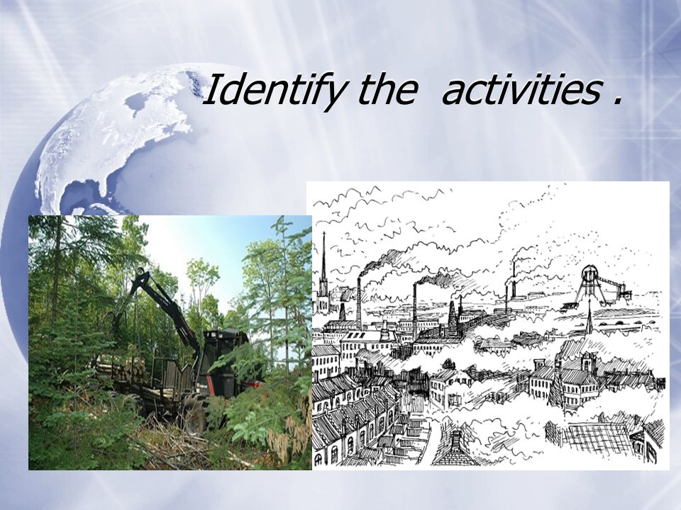 Identify the activities .
