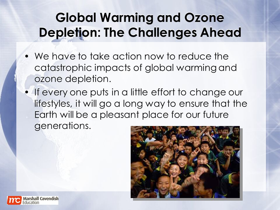 Global Warming and Ozone Depletion: The Challenges Ahead