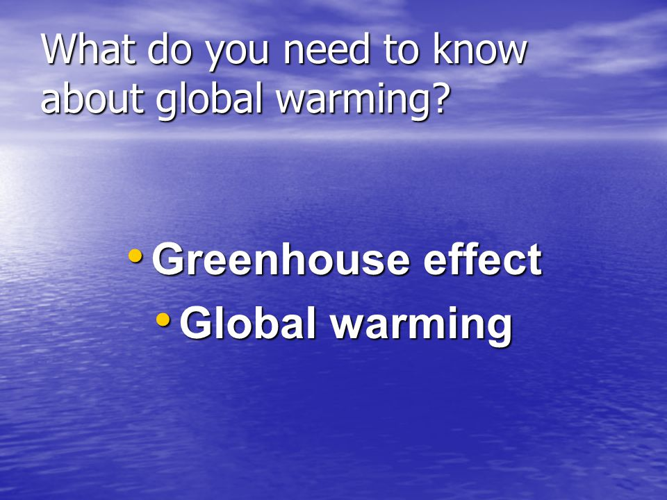 What do you need to know about global warming
