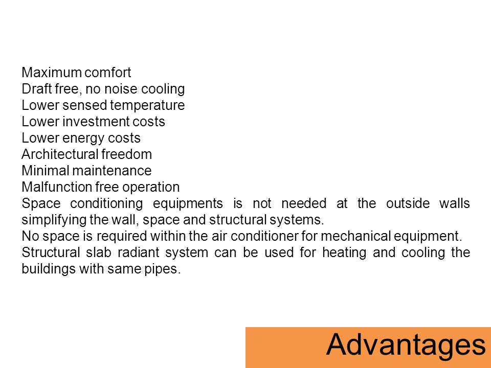 Advantages Maximum comfort Draft free, no noise cooling