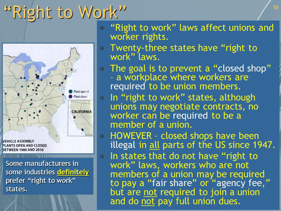 Right to Work Right to work laws affect unions and worker rights.