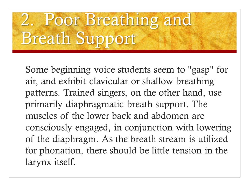 2. Poor Breathing and Breath Support
