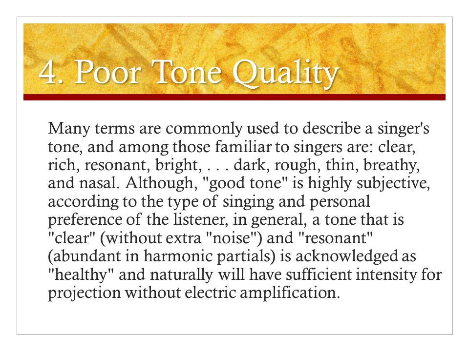 4. Poor Tone Quality