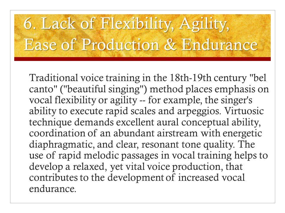 6. Lack of Flexibility, Agility, Ease of Production & Endurance
