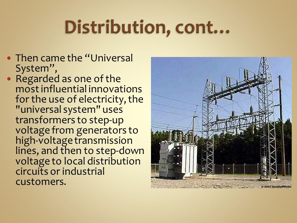 Distribution, cont… Then came the Universal System ,