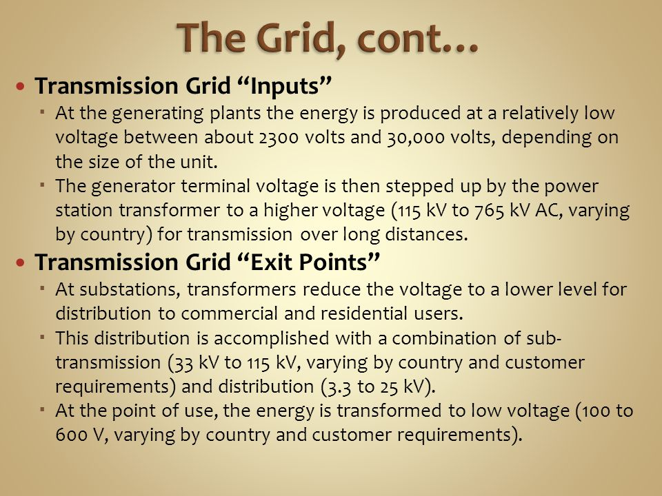The Grid, cont… Transmission Grid Inputs
