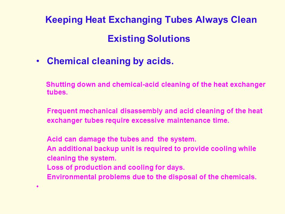 Keeping Heat Exchanging Tubes Always Clean Existing Solutions
