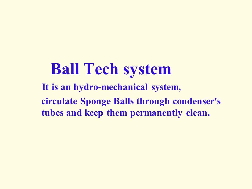 Ball Tech system It is an hydro-mechanical system,