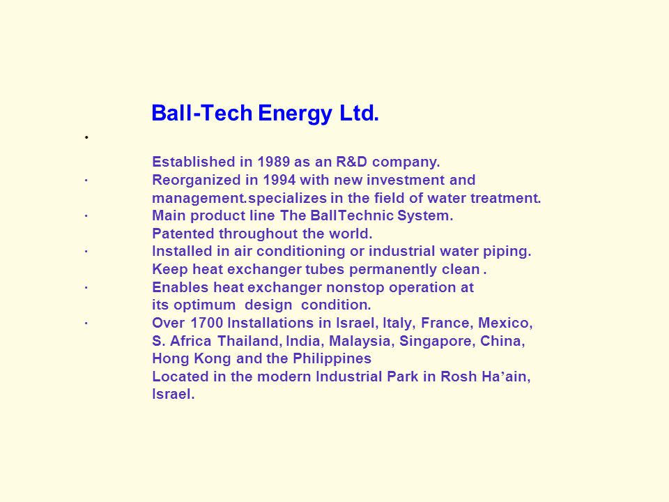 Ball-Tech Energy Ltd. ·. Established in 1989 as an R&D company. ·‏