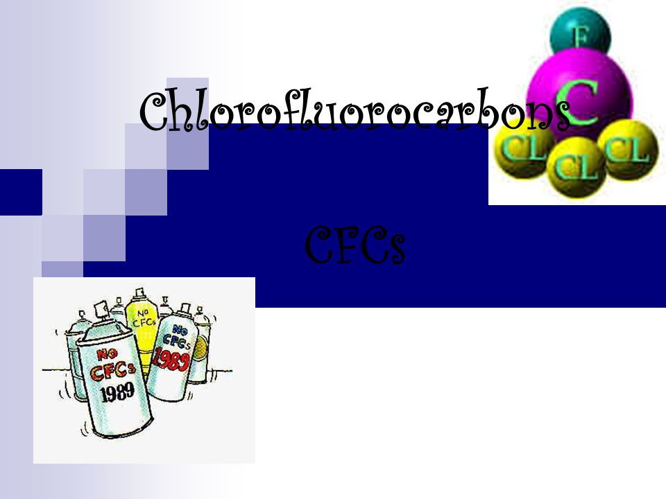 Chlorofluorocarbons CFCs
