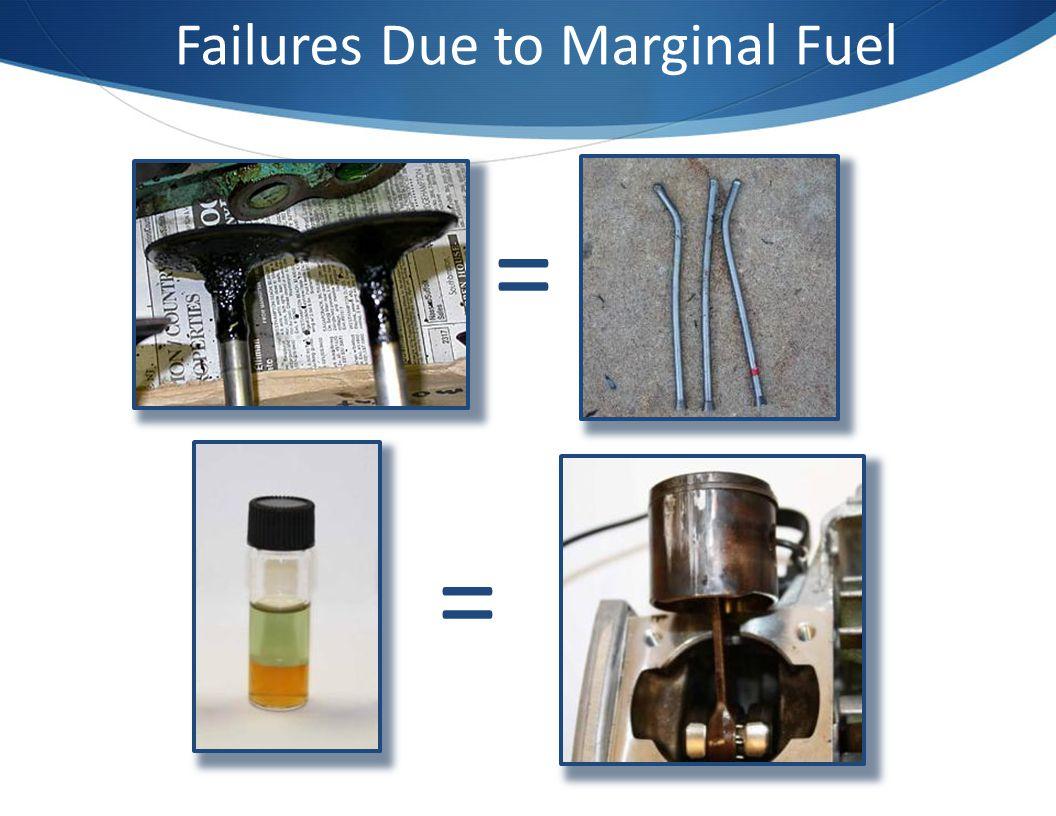 Failures Due to Marginal Fuel
