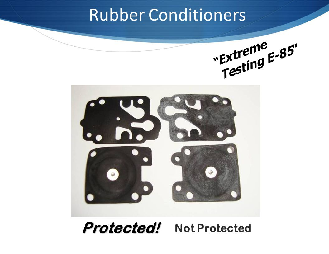Rubber Conditioners PIC Protected! Extreme Testing E-85