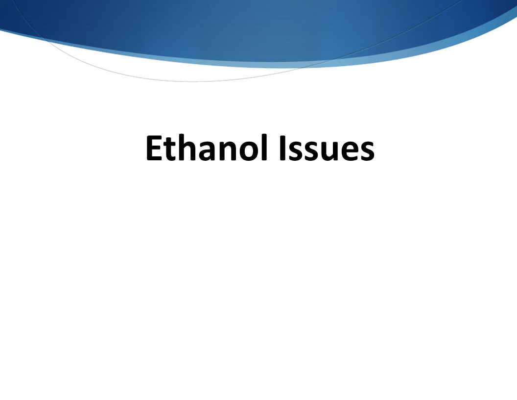 Ethanol Issues