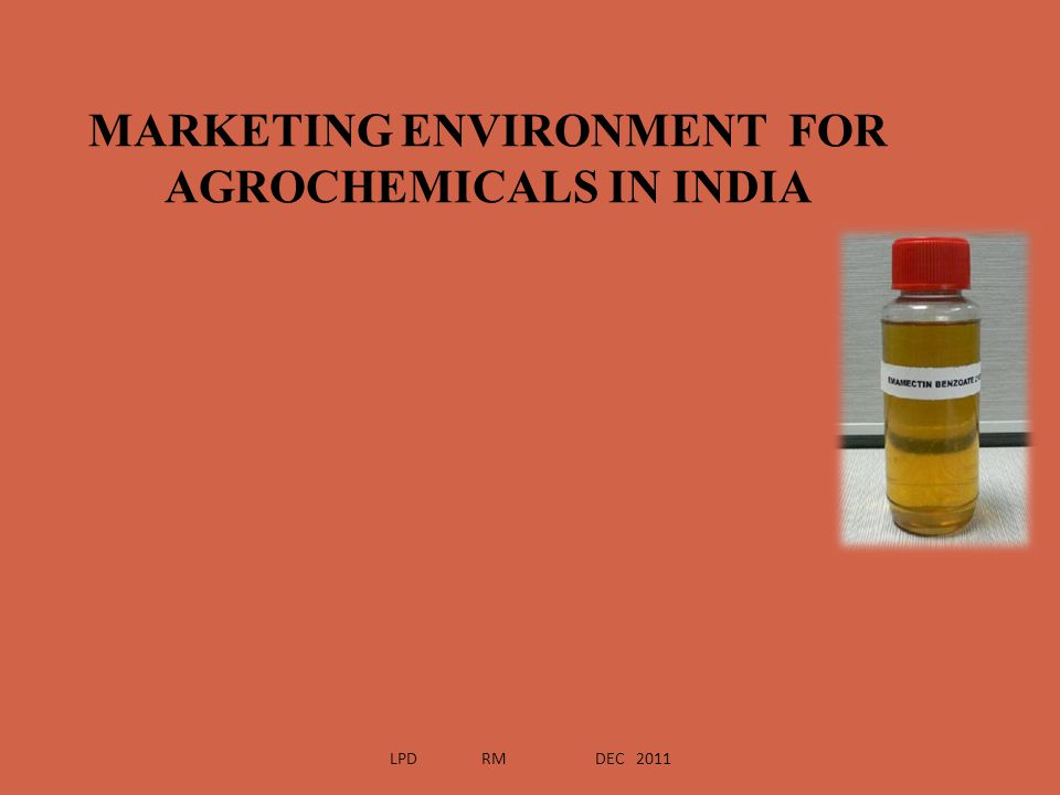 MARKETING ENVIRONMENT FOR AGROCHEMICALS IN INDIA