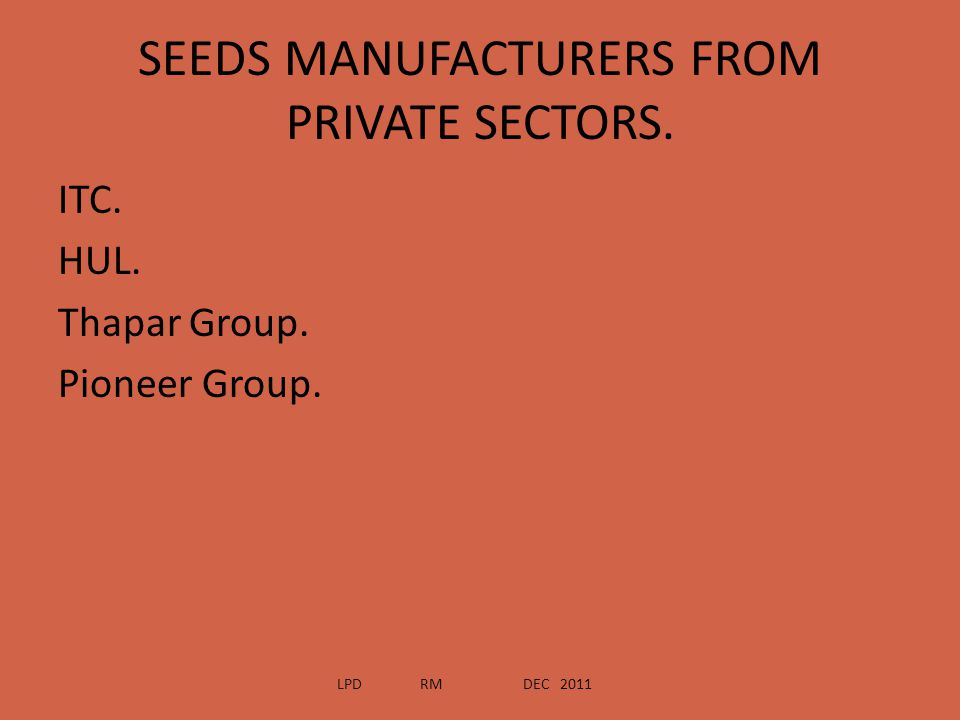 SEEDS MANUFACTURERS FROM PRIVATE SECTORS.