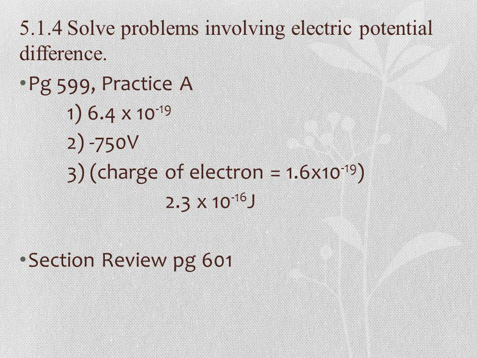 5.1.4 Solve problems involving electric potential difference.