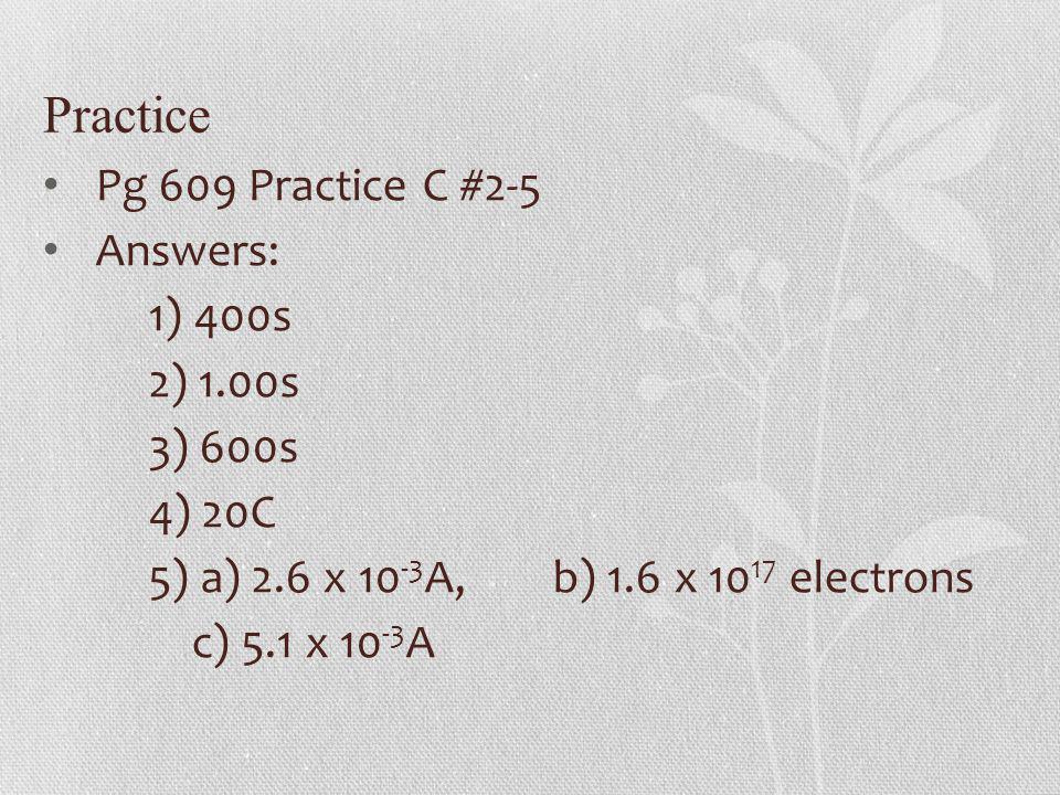 Practice Pg 609 Practice C #2-5 Answers: 1) 400s 2) 1.00s 3) 600s