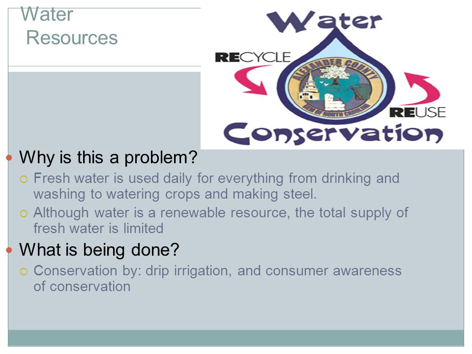 Water Resources Why is this a problem What is being done