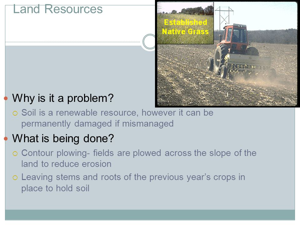 Land Resources Why is it a problem What is being done