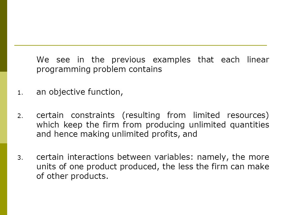We see in the previous examples that each linear programming problem contains